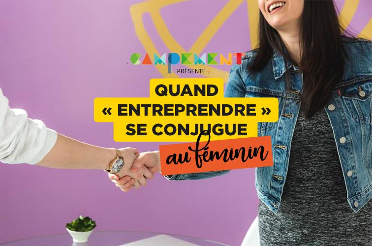 Dossier : Quand «entreprendre» se conjugue au féminin